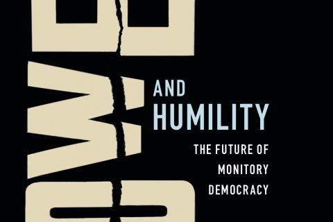 Power and Humility: the future of monitory democracy